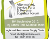 Aftermarket, Service Parts & Reverse Logistics Forum – Mumbai 2015