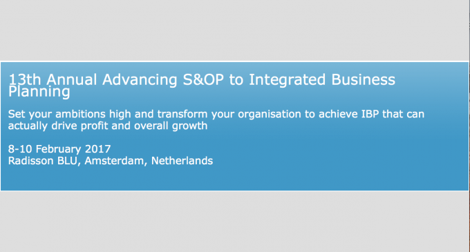 13th Annual Advancing S&OP to Integrated Business Planning – Amsterdam February 2017