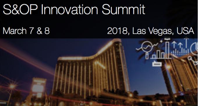 S&OP Innovation Summit – Las Vegas March 2018